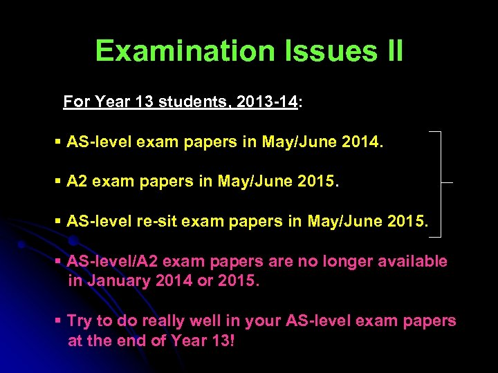 Examination Issues II For Year 13 students, 2013 -14: § AS-level exam papers in