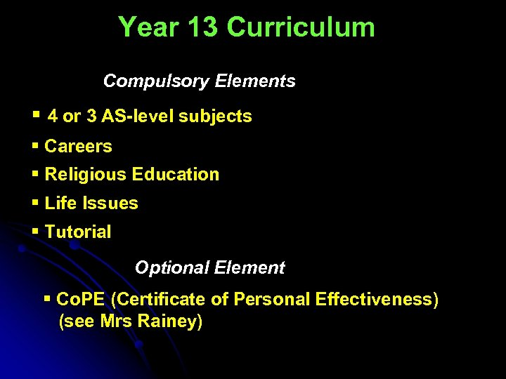 Year 13 Curriculum Compulsory Elements § 4 or 3 AS-level subjects § Careers §