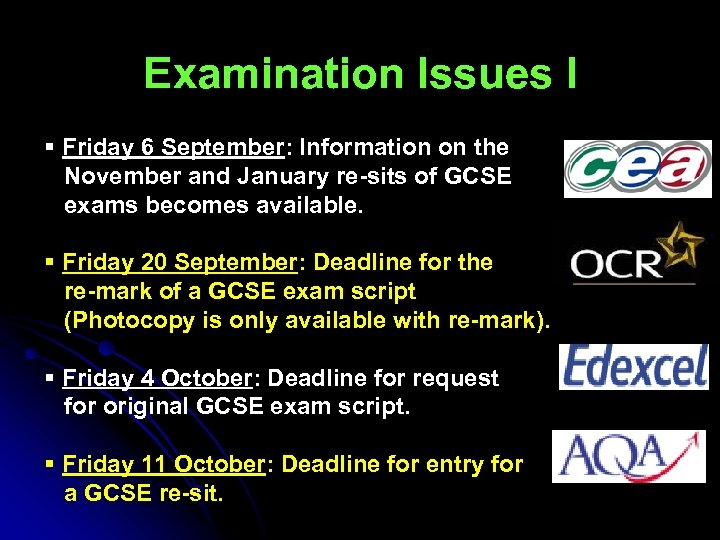 Examination Issues I § Friday 6 September: Information on the November and January re-sits