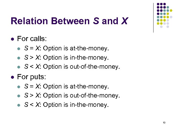 Relation Between S and X l For calls: l l S = X: Option