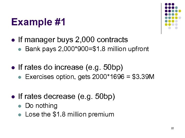 Example #1 l If manager buys 2, 000 contracts l l If rates do