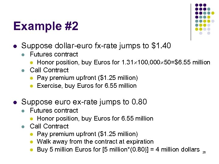 Example #2 l Suppose dollar-euro fx-rate jumps to $1. 40 l l l Futures