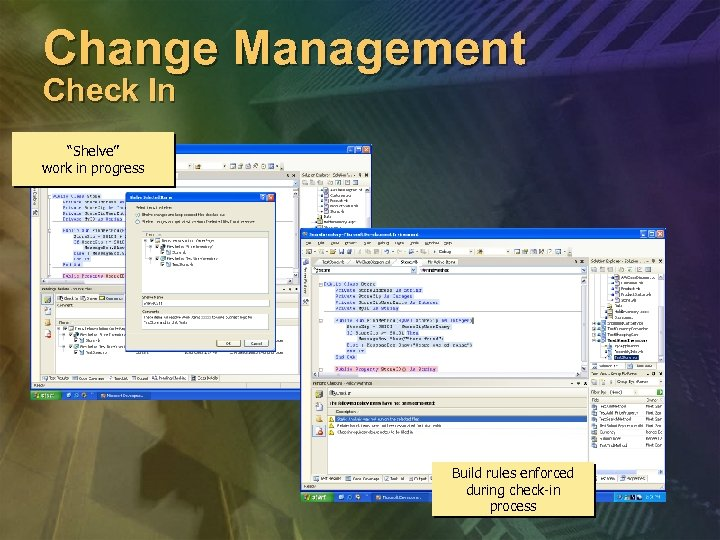 """Change Management Check In """"Shelve"""" work in progress Build rules enforced during check-in process"""