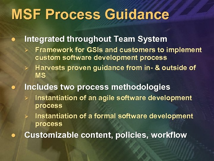 MSF Process Guidance l Integrated throughout Team System Ø Ø l Includes two process