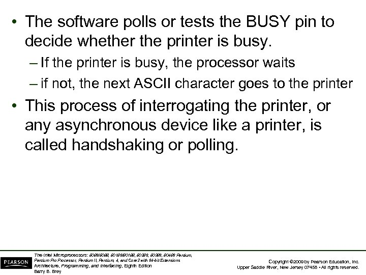 • The software polls or tests the BUSY pin to decide whether the