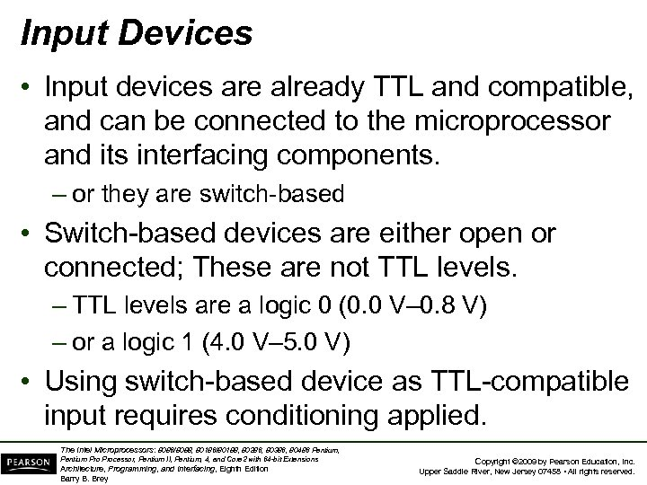 Input Devices • Input devices are already TTL and compatible, and can be connected