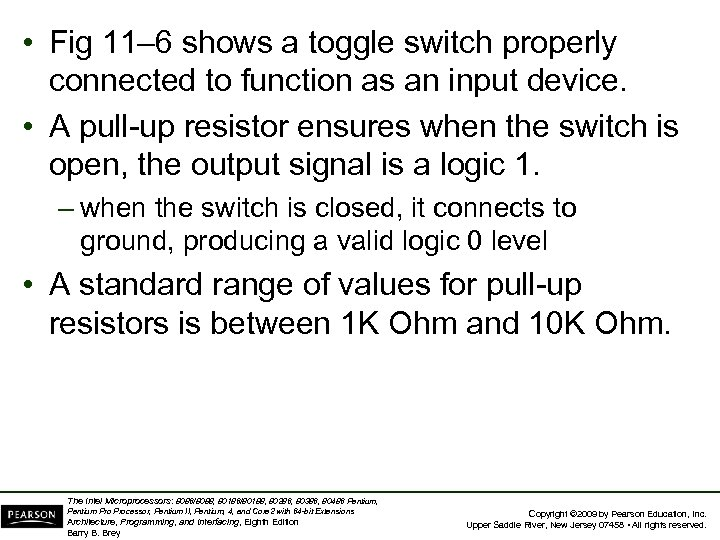 • Fig 11– 6 shows a toggle switch properly connected to function as