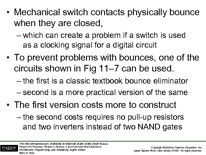 • Mechanical switch contacts physically bounce when they are closed, – which can
