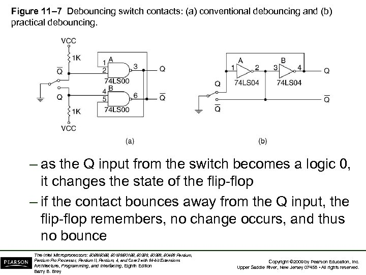 Figure 11– 7 Debouncing switch contacts: (a) conventional debouncing and (b) practical debouncing. –