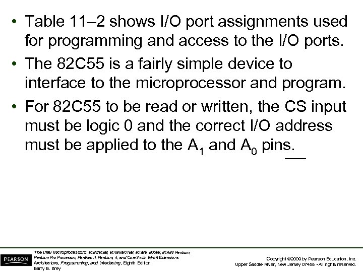 • Table 11– 2 shows I/O port assignments used for programming and access