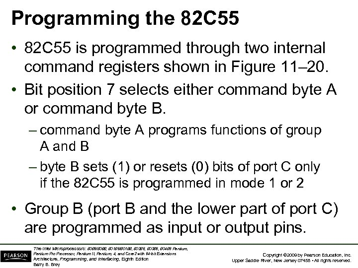 Programming the 82 C 55 • 82 C 55 is programmed through two internal