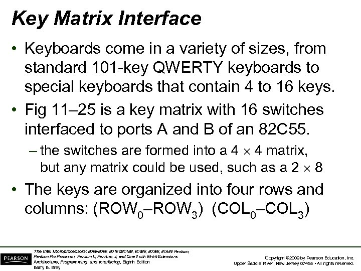 Key Matrix Interface • Keyboards come in a variety of sizes, from standard 101