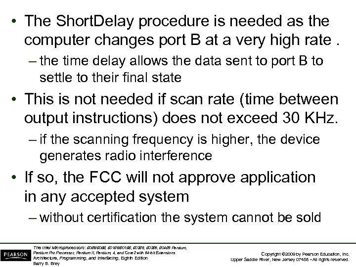 • The Short. Delay procedure is needed as the computer changes port B