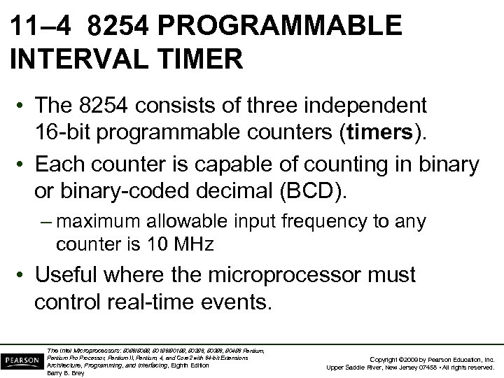 11– 4 8254 PROGRAMMABLE INTERVAL TIMER • The 8254 consists of three independent 16