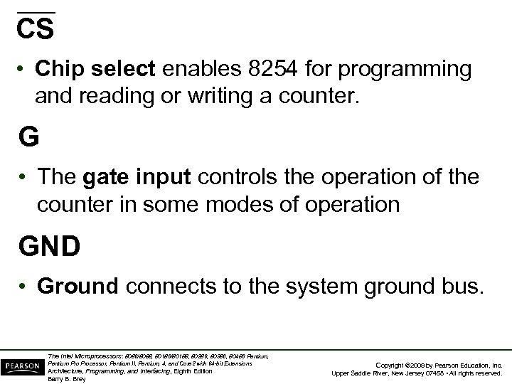 CS • Chip select enables 8254 for programming and reading or writing a counter.
