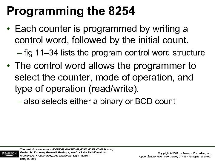 Programming the 8254 • Each counter is programmed by writing a control word, followed