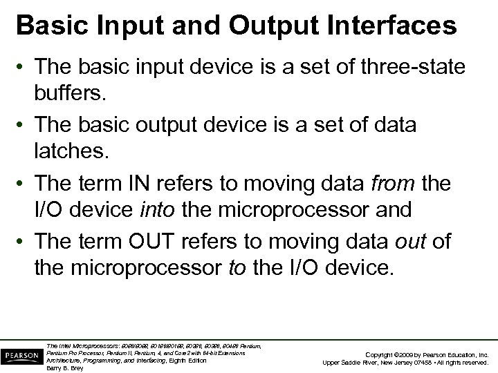 Basic Input and Output Interfaces • The basic input device is a set of
