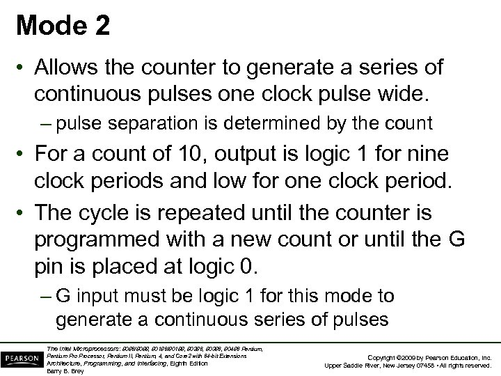 Mode 2 • Allows the counter to generate a series of continuous pulses one