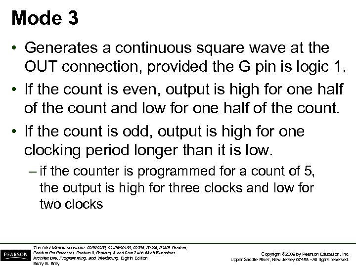 Mode 3 • Generates a continuous square wave at the OUT connection, provided the
