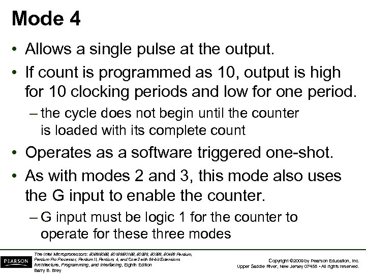 Mode 4 • Allows a single pulse at the output. • If count is