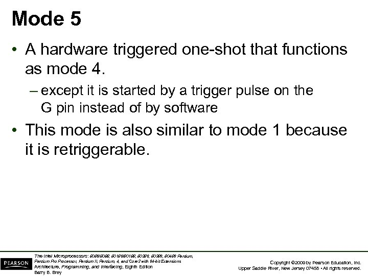 Mode 5 • A hardware triggered one-shot that functions as mode 4. – except
