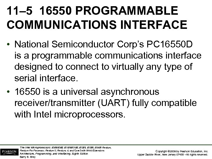 11– 5 16550 PROGRAMMABLE COMMUNICATIONS INTERFACE • National Semiconductor Corp's PC 16550 D is