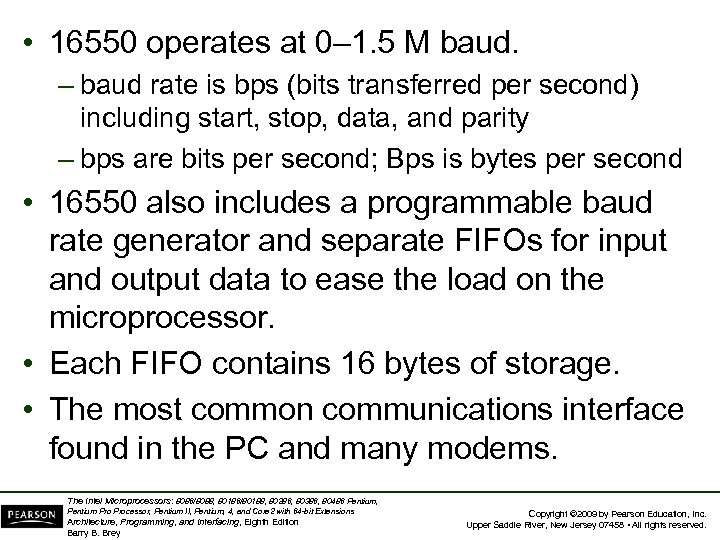 • 16550 operates at 0– 1. 5 M baud. – baud rate is