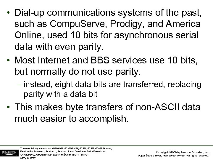 • Dial-up communications systems of the past, such as Compu. Serve, Prodigy, and
