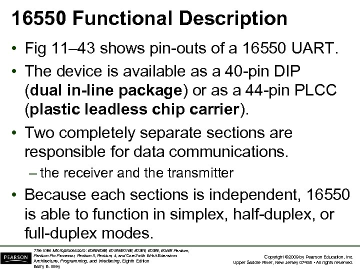 16550 Functional Description • Fig 11– 43 shows pin-outs of a 16550 UART. •