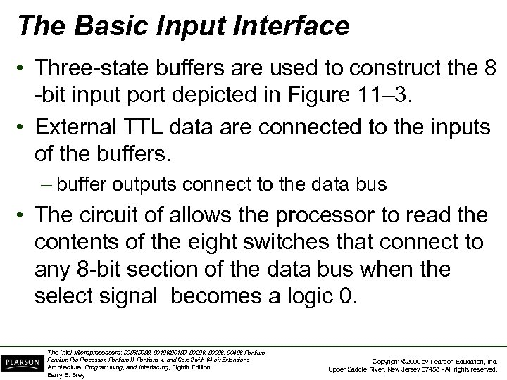 The Basic Input Interface • Three-state buffers are used to construct the 8 -bit
