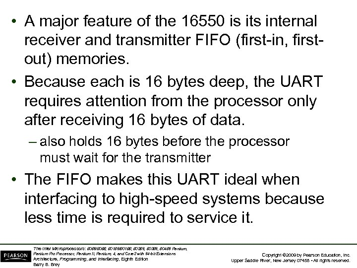• A major feature of the 16550 is its internal receiver and transmitter
