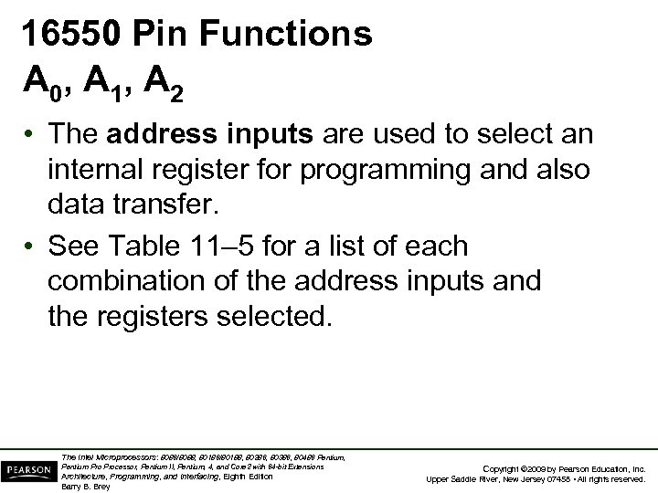 16550 Pin Functions A 0, A 1, A 2 • The address inputs are
