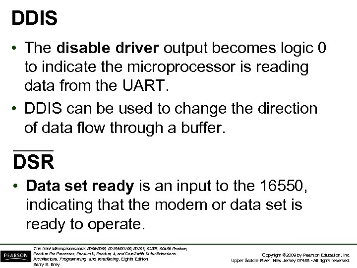 DDIS • The disable driver output becomes logic 0 to indicate the microprocessor is