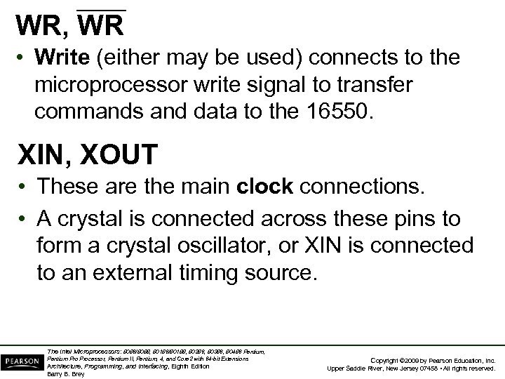 WR, WR • Write (either may be used) connects to the microprocessor write signal