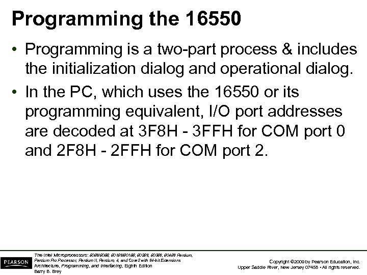 Programming the 16550 • Programming is a two-part process & includes the initialization dialog