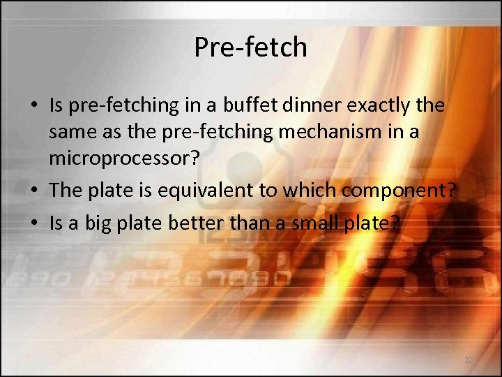 Pre-fetch • Is pre-fetching in a buffet dinner exactly the same as the pre-fetching