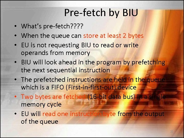 Pre-fetch by BIU • What's pre-fetch? ? • When the queue can store at
