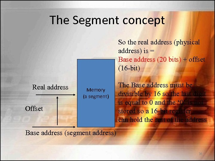 The Segment concept So the real address (physical address) is = Base address (20
