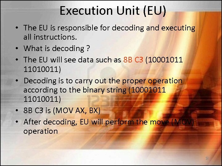 Execution Unit (EU) • The EU is responsible for decoding and executing all instructions.