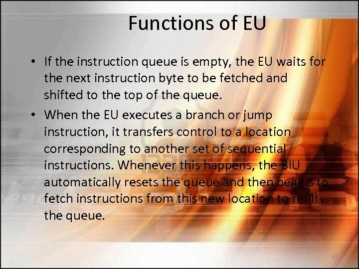Functions of EU • If the instruction queue is empty, the EU waits for