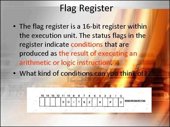 Flag Register • The flag register is a 16 -bit register within the execution