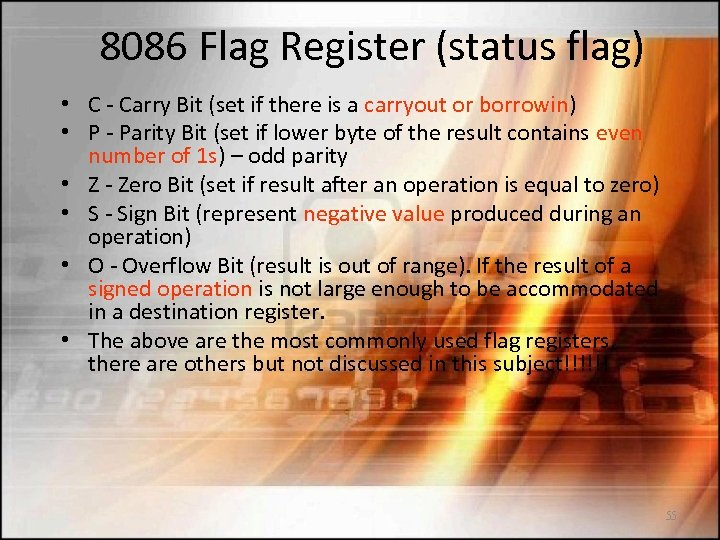 8086 Flag Register (status flag) • C - Carry Bit (set if there is