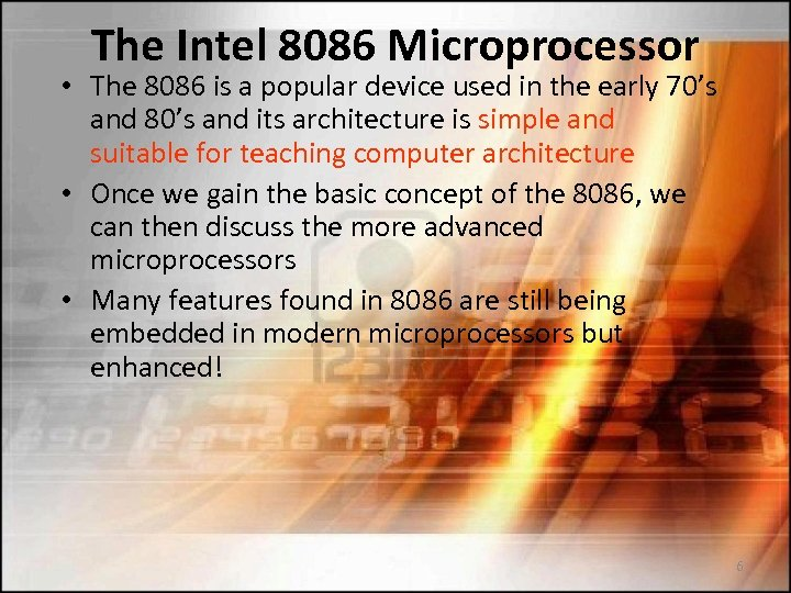 The Intel 8086 Microprocessor • The 8086 is a popular device used in the