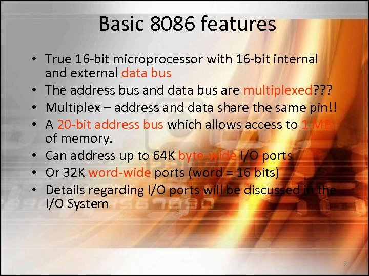 Basic 8086 features • True 16 -bit microprocessor with 16 -bit internal and external
