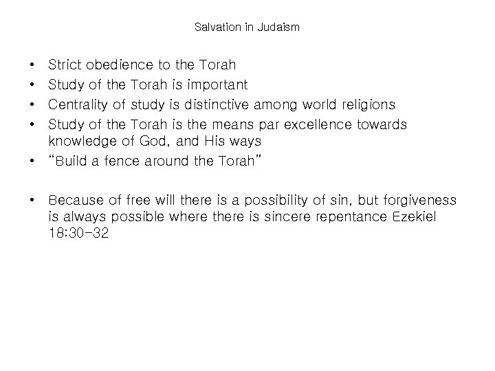Salvation in Judaism • • Strict obedience to the Torah Study of the Torah