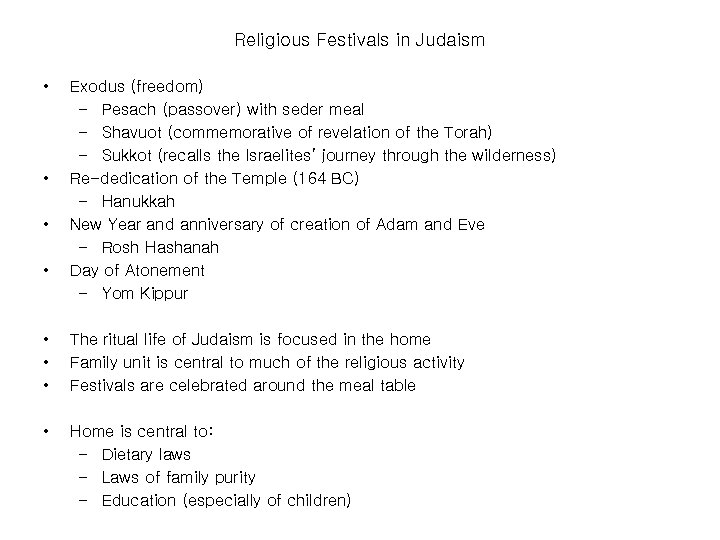 Religious Festivals in Judaism • • Exodus (freedom) – Pesach (passover) with seder meal