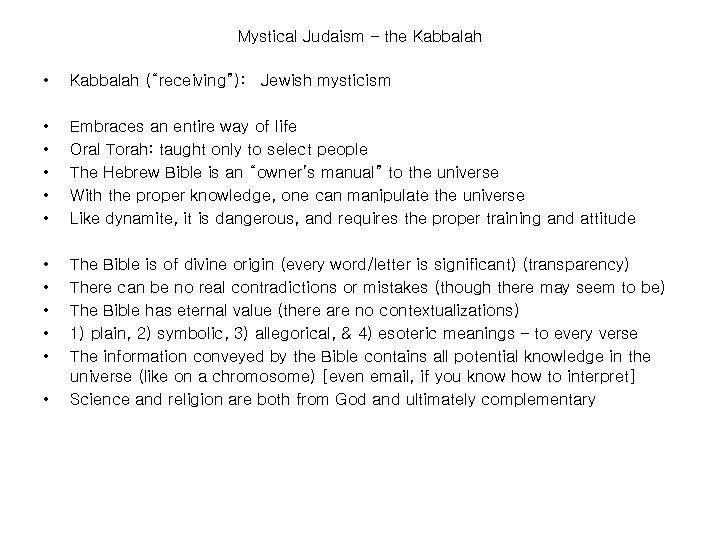 """Mystical Judaism – the Kabbalah • Kabbalah (""""receiving""""): Jewish mysticism • • • Embraces"""