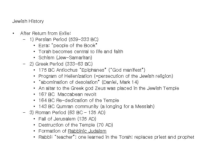Jewish History • After Return from Exile: – 1) Persian Period (539 -333 BC)