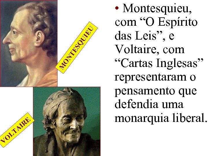EU QU I ES ON T M VO L RE AI T • Montesquieu,