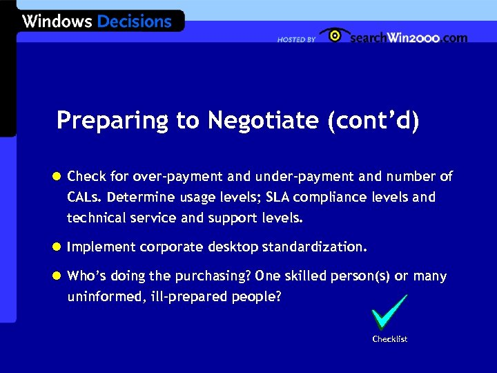 Preparing to Negotiate (cont'd) l Check for over-payment and under-payment and number of CALs.